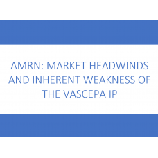 AMRN: Market Headwinds and Inherent Weakness of the Vascepa IP